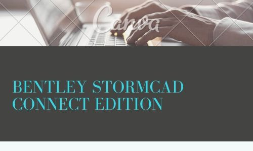 Bentley StormCAD CONNECT Edition 10