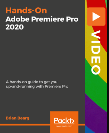 Hands-On Adobe Premiere Pro 2020 [Video]