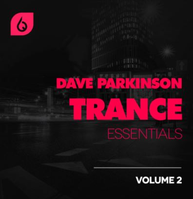 Freshly Squeezed Samples Dave Parkinson Trance Essentials Volume 2 WAV MIDI SPIRE LOGIC