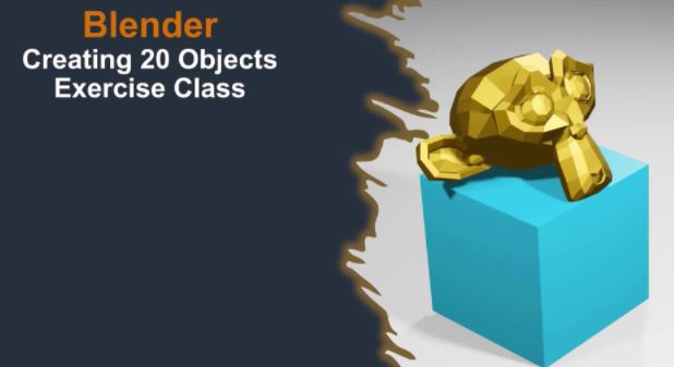 Blender Create 20 Objects Exercise Class by Joe Baily