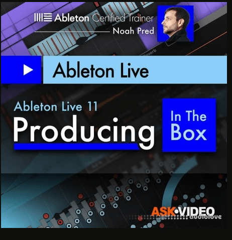 Ask Video Ableton Live 11 401: Producing In The Box [TUTORiAL]
