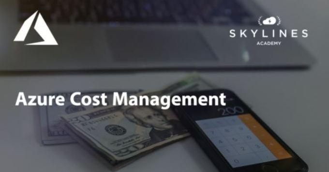Cost Management in Azure - Skylines Academy