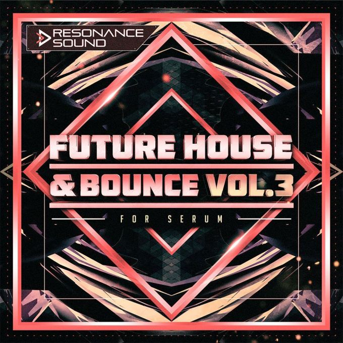 Resonance Sound Future House And Bounce Volume 3 [Synth Presets]