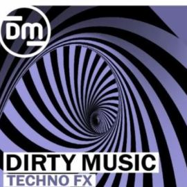Dirty Music Techno FX [WAV] (Premium)