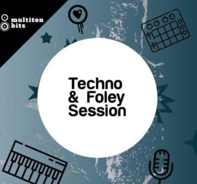 Multiton Bits Techno and Foley Session [WAV]