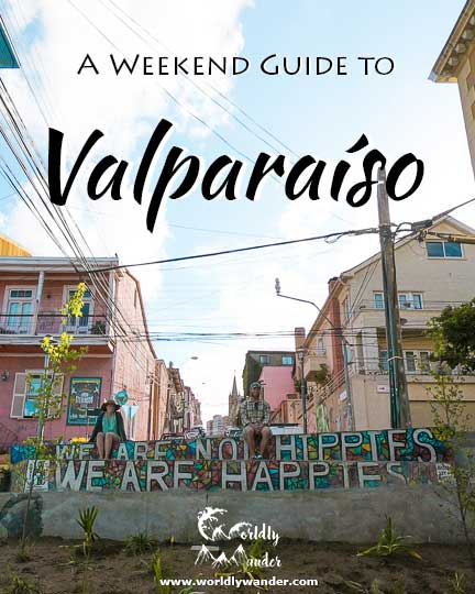 Valparaiso Chile - Weekend Guide