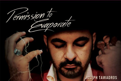 Joseph Tawadros - Permission To Evaporate
