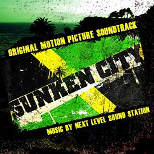 Next Level Sound System - Sunken City Original Motion Picture Soundtrack