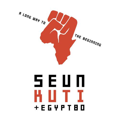 Seun Kuti + Egypt 80  -  A Long Way To the Beginning