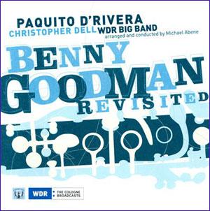 Paquito-D'Rivera-Benny-Goodman-Revisited