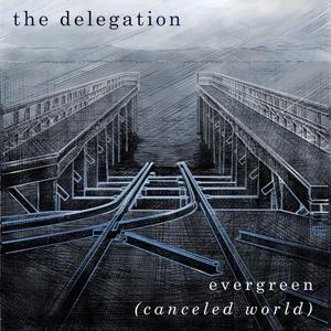 the-delegation-evergreen-canceled-world