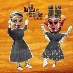 El Naán: La Danza de las Semillas