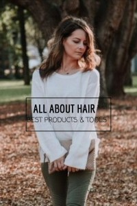All about hair: Best products & Tools
