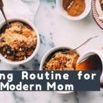 Morning Routine for a Modern Mom