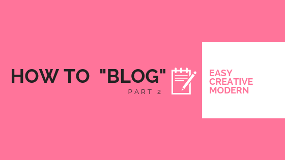 HOW TO BLOG Part 2