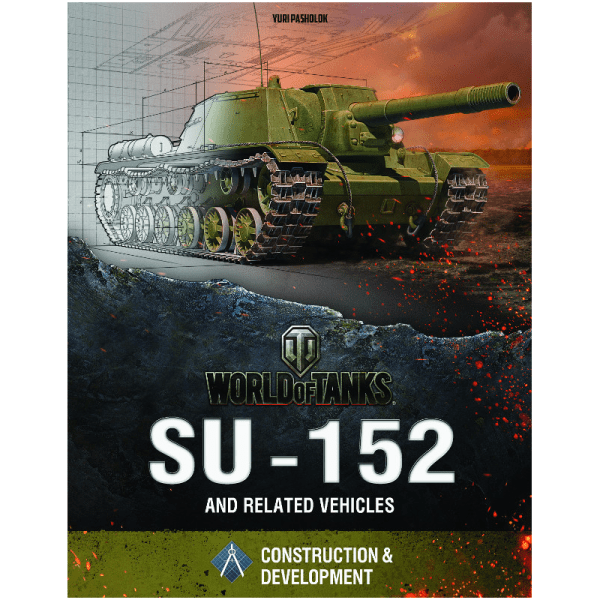 SU-152: And Related Vehicles