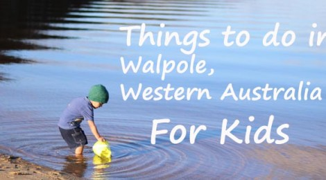 things to do in walpole western australia for kids, walpole for kids, walpole WA things to see