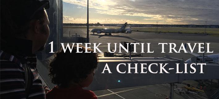 1-week-until-departure-a-checklist