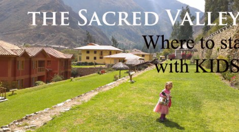 Where to stay in the Sacred Valley with Kids?
