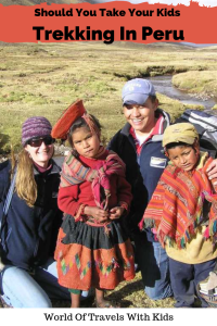 YES! How to have a successful trek in Peru with kids!