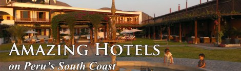 hotels on Peru's Southern Coast, family friendly Peru hotels, best hotels south coast Peru
