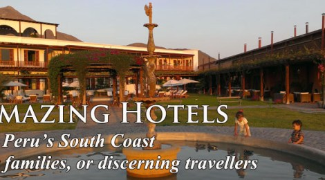 hotels on Peru's Southern Coast, family friendly Peru hotels, best hotels south coast Peru