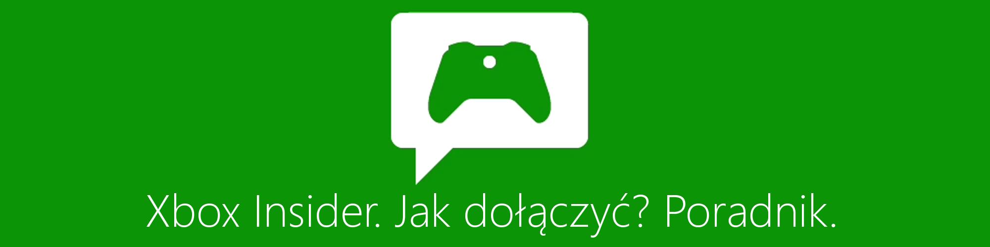 Xbox Insider. Jak dołączyć. Poradnik