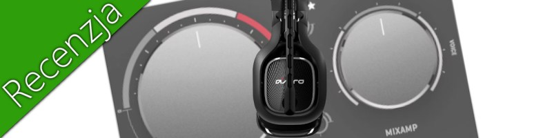 Astro A40 TR MixAmp Recenzja Xbox