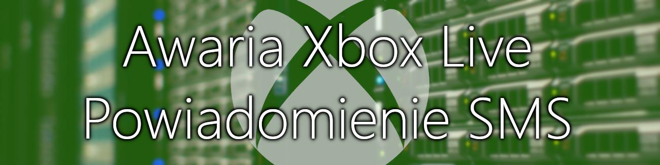 Awaria Xbox Live? Ustaw powiadomienie SMS o wznowieniu usługi