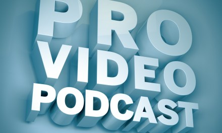 Starting Your Own Video Business – Pro Video Podcast 6
