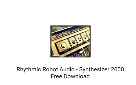 Rhythmic Robot Audio – Synthesizer 2000 Overview