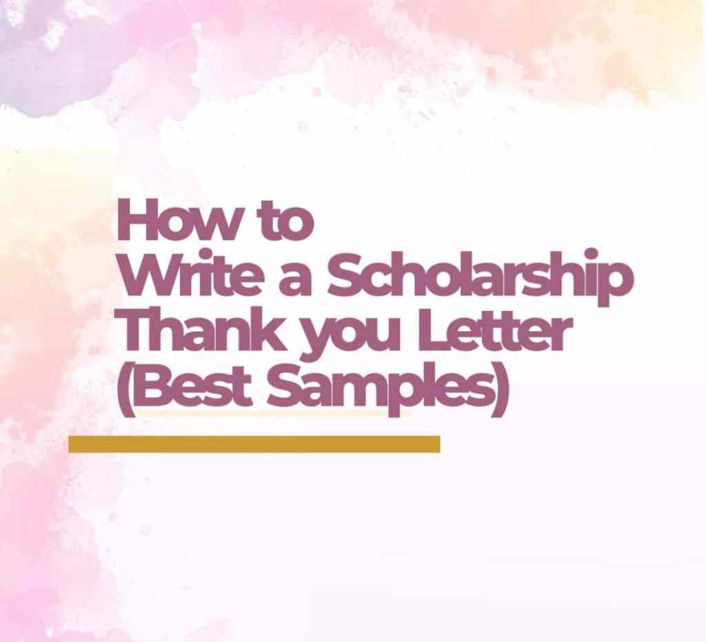 How To Write A Scholarship Thank you Letter (Best Samples)