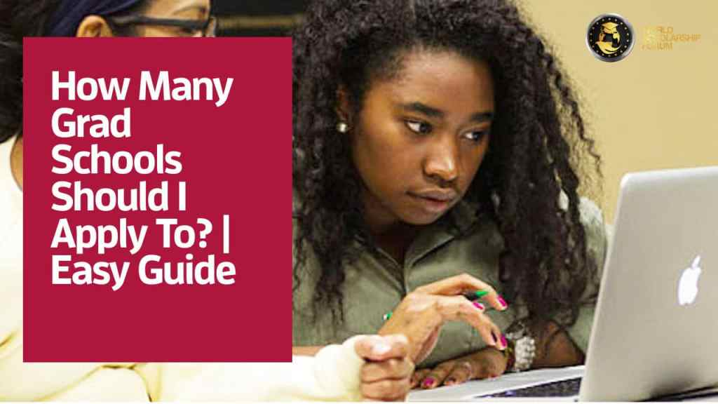 How Many Grad Schools Should I Apply To In 2021 | Easy Guide