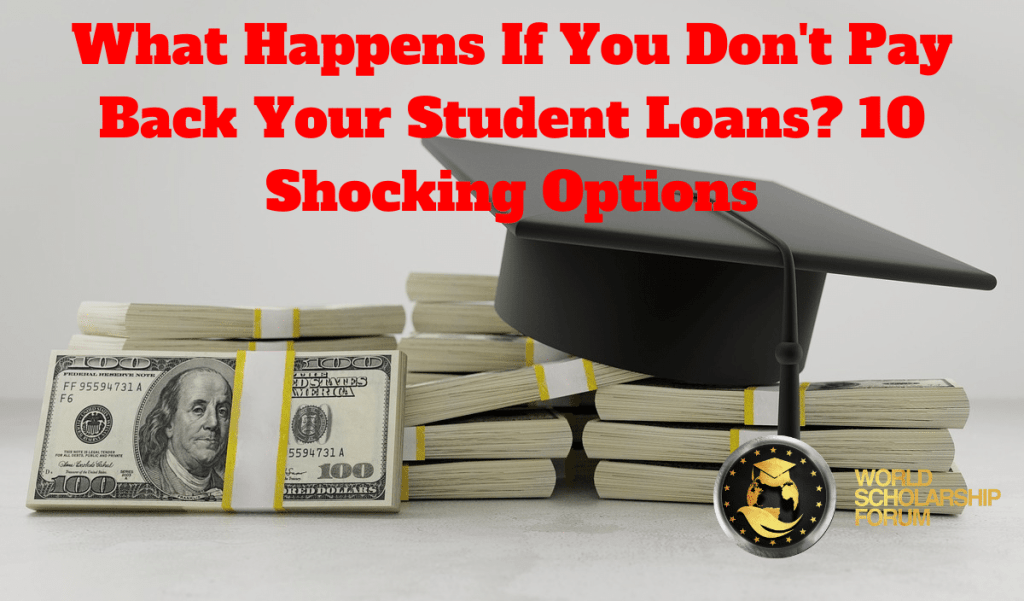 What Happens If You Don't Pay Student Loans? 10 Shocking Options