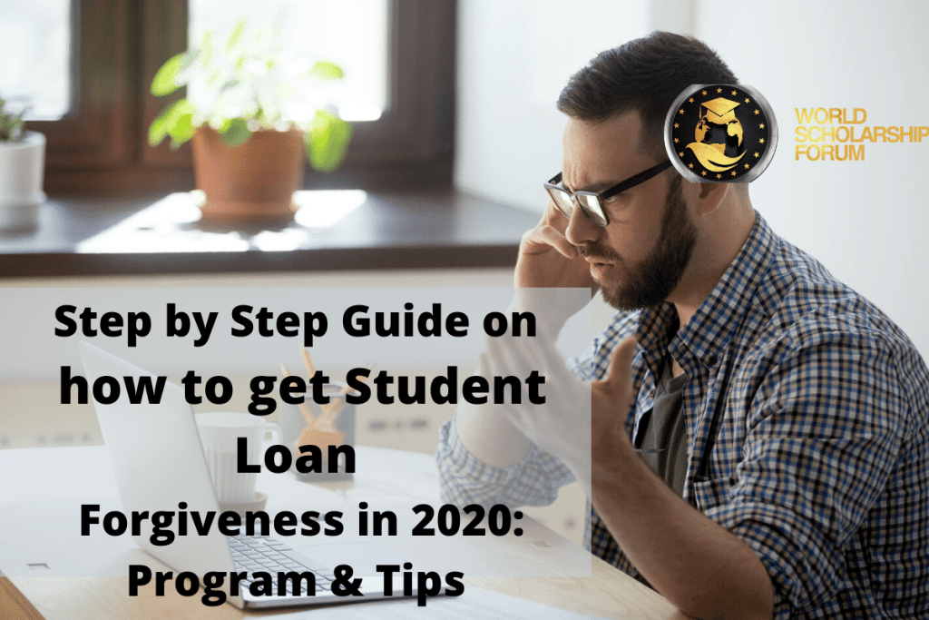 Easy Step by Step Guide on How to Get Student Loan Forgiveness in 2020: Programs and Tips