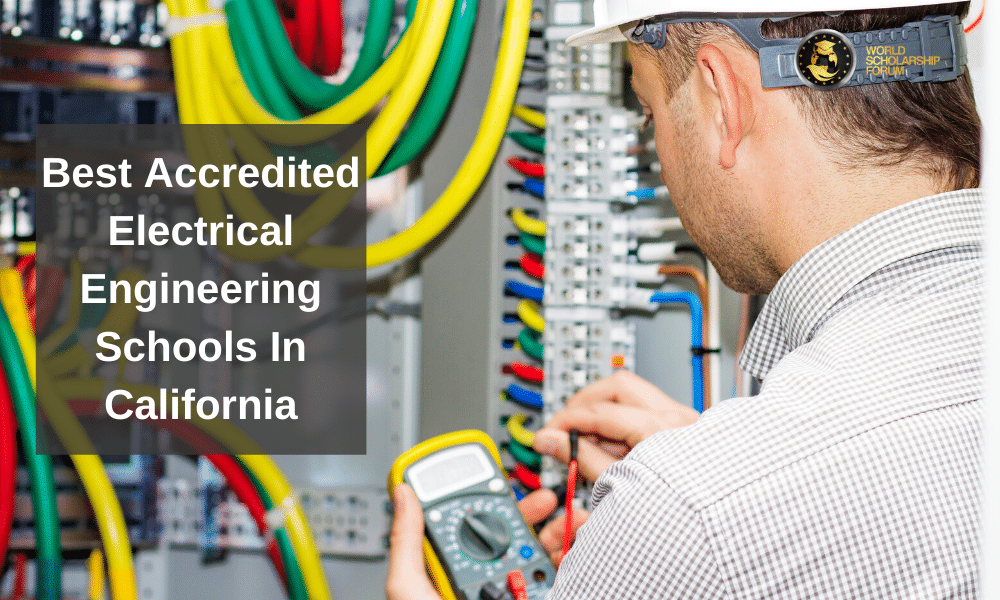Best Accredited Electrical Engineering Schools In California   2020 Ranking