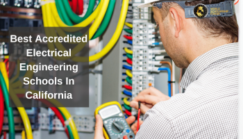 Best Accredited Electrical Engineering Schools In California