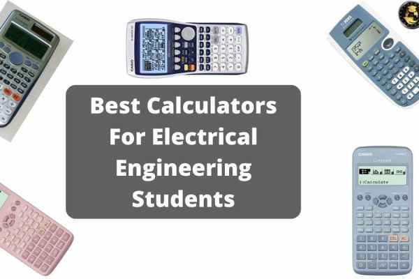 Best Calculators For Electrical Engineering Students