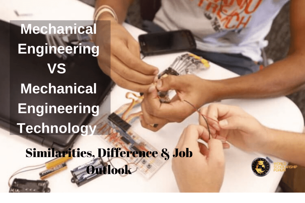 Mechanical Engineering VS Mechanical Engineering Technology: Similarities, Difference & Job Outlook