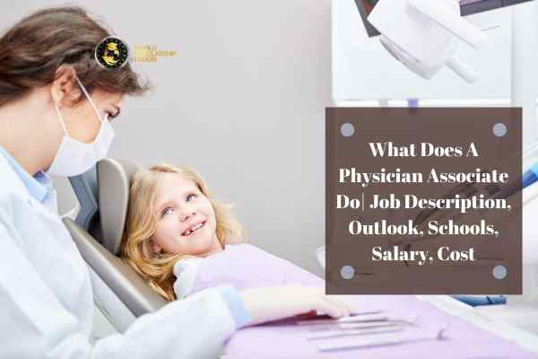 What Does A Physician Associate Do_ Job Description, Outlook, Schools, Salary, Cost
