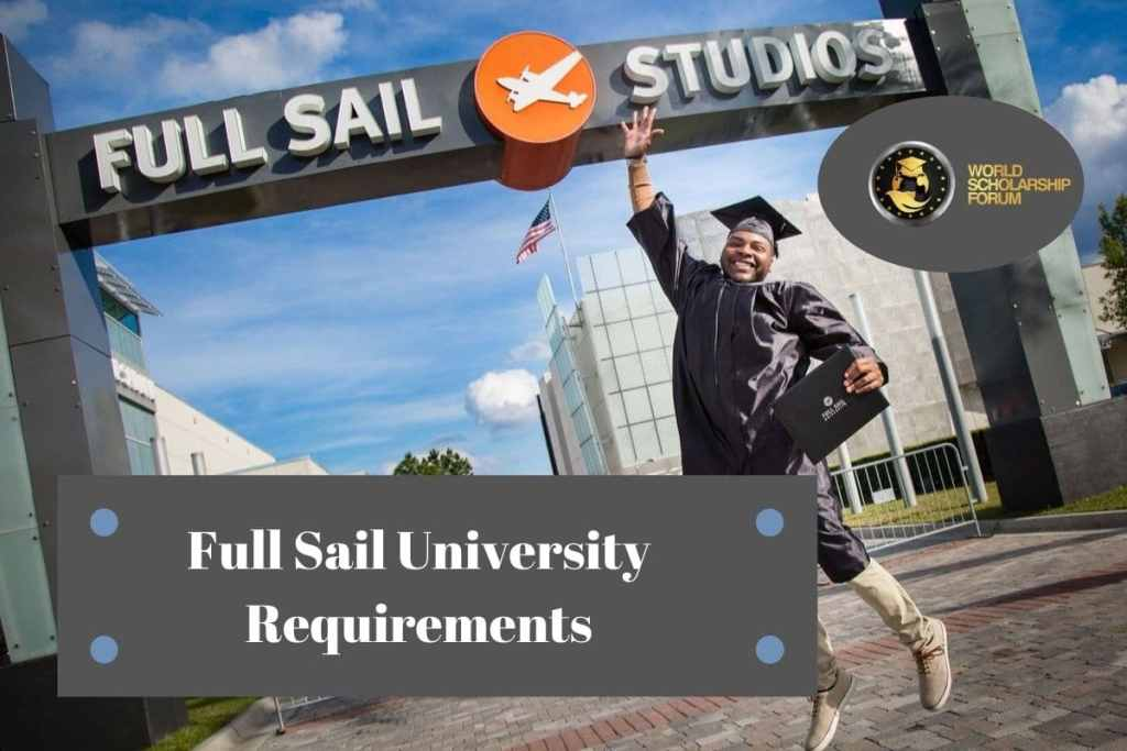 Full Sail University Requirements in 2020: Admission, Acceptance, Tuition & Aids