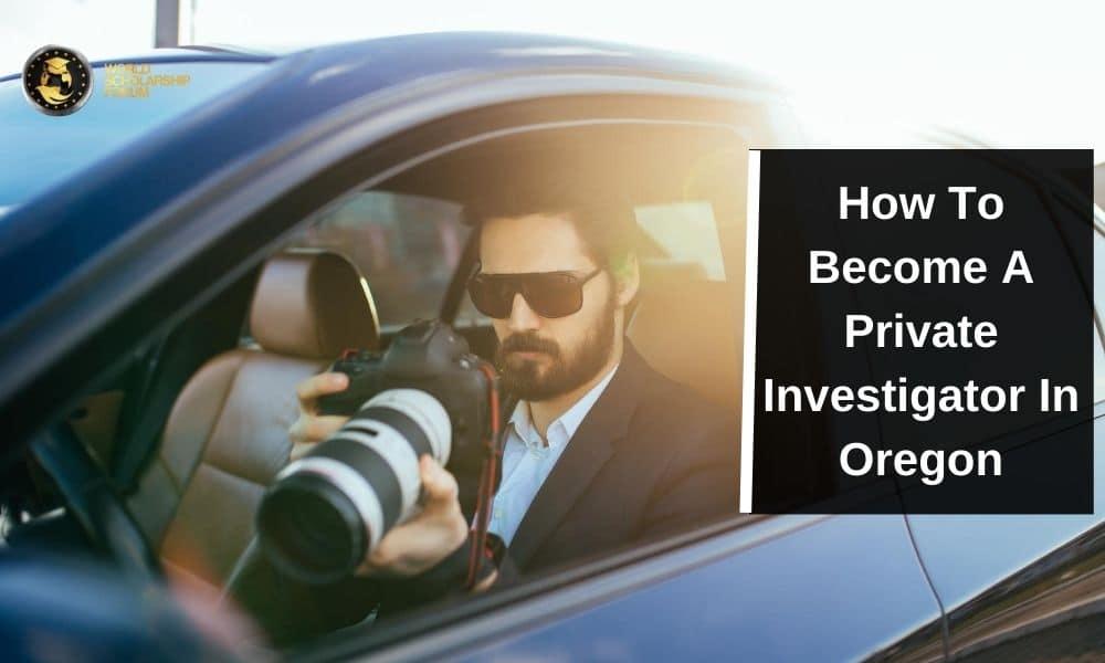 How To Become A Private Investigator In Oregon