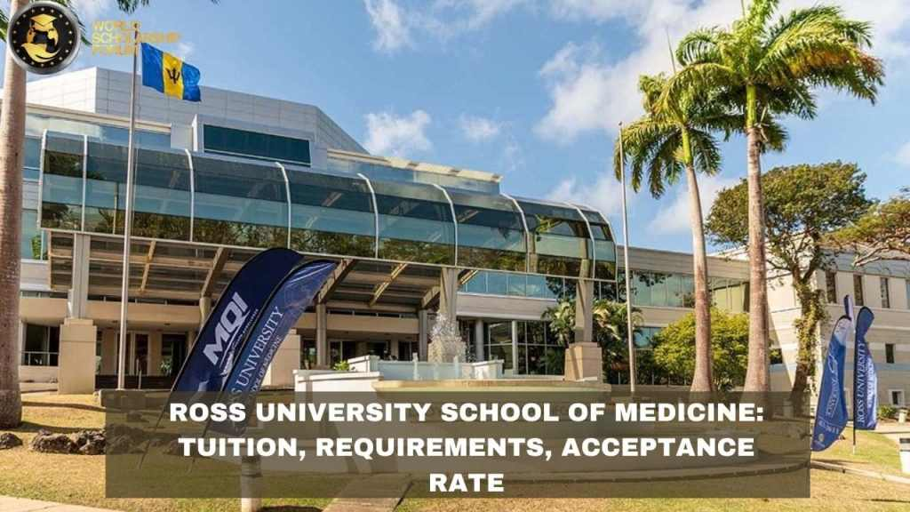 Ross University School of Medicine 2021: Tuition, Requirements, Acceptance Rate