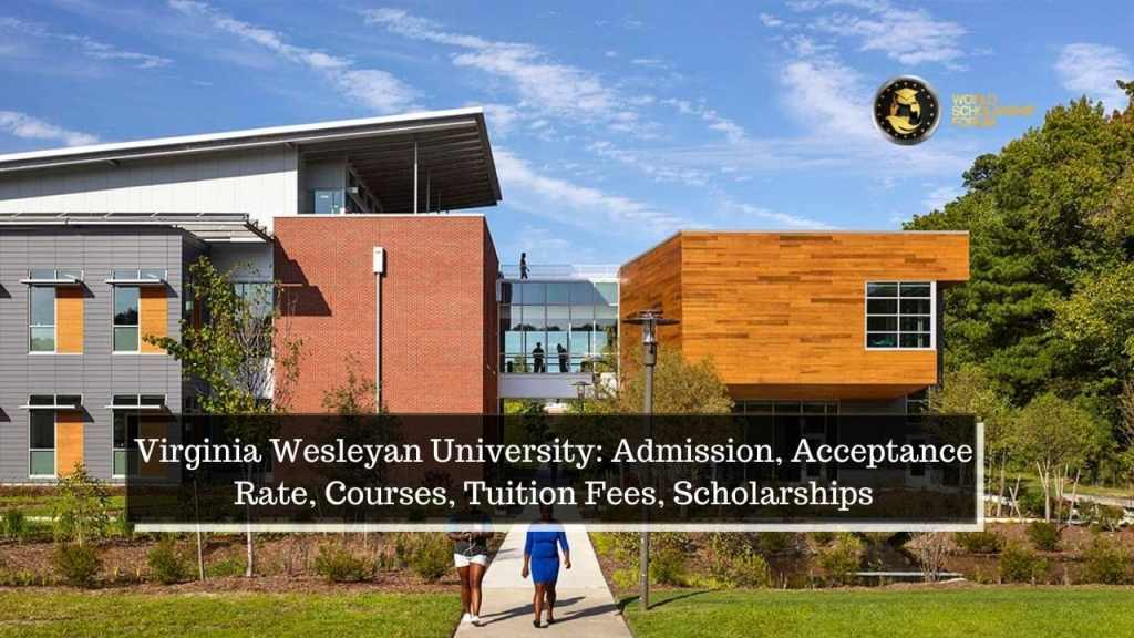 Virginia Wesleyan University: Admission, Acceptance Rate, Courses, Fees, Scholarships In 2021