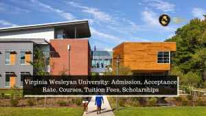 Virginia Wesleyan University: Admission, Acceptance Rate, Courses, Tuition Fees, Scholarships