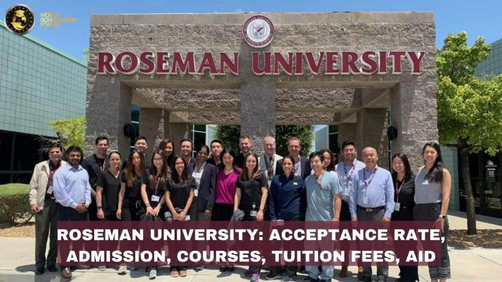Roseman University 2021: Acceptance rate, Admission, Courses, Tuition fees, Aid
