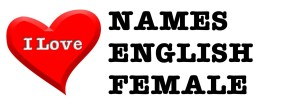 I love names english female