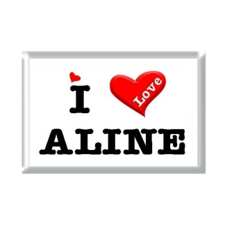 I Love ALINE rectangular refrigerator magnet
