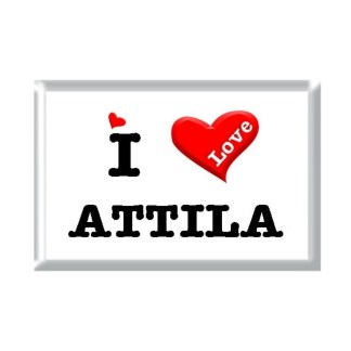 I Love ATTILA rectangular refrigerator magnet