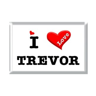 I Love TREVOR rectangular refrigerator magnet